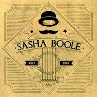 Sasha Boole - Vol. 1