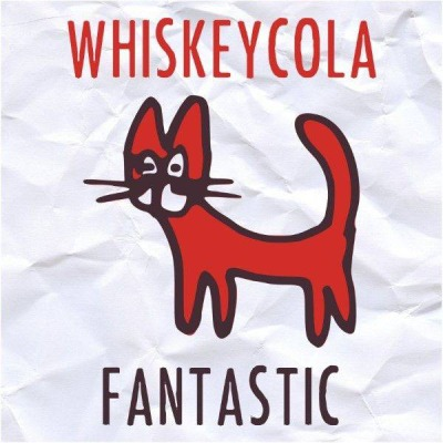 Whiskeycola - Fantastic