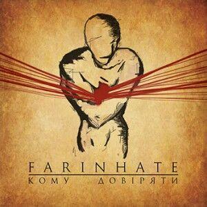 Farinhate – Кому довіряти