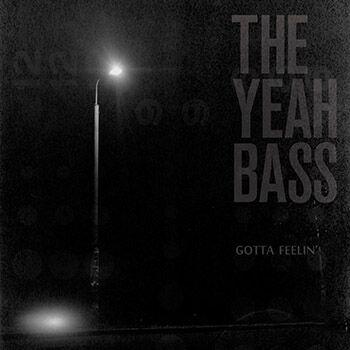 The Yeah Bass – Gotta feelin