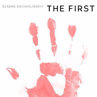 Eugene Shchavlinskyi – The First