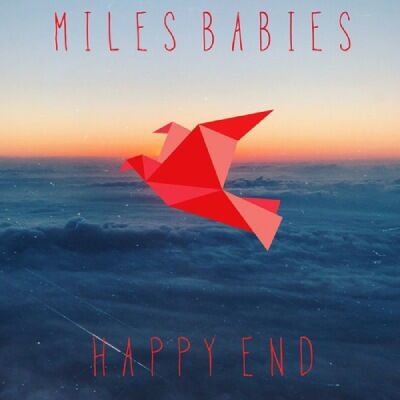 Miles Babies – Happy End