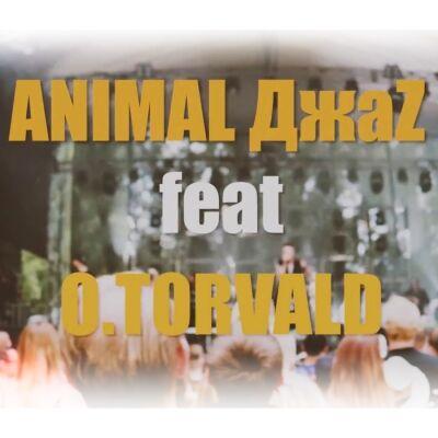 Animal ДжаZ & O.TORVALD