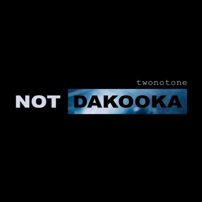 twonotone – Not DaKooka