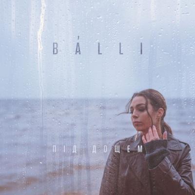 BÁLLI – Під Дощем