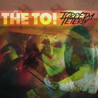 The To! – Torpěda Teteriv