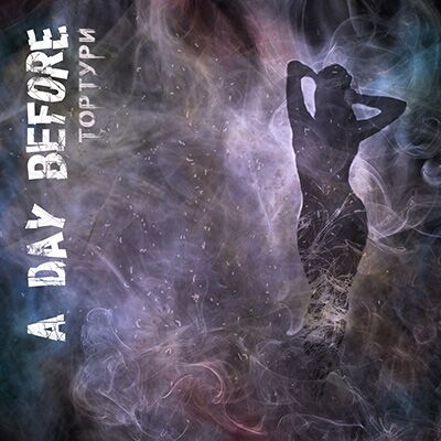 A Day Before – Тортури