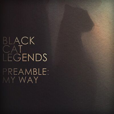 Black Cat Legends – Preamble: my Way