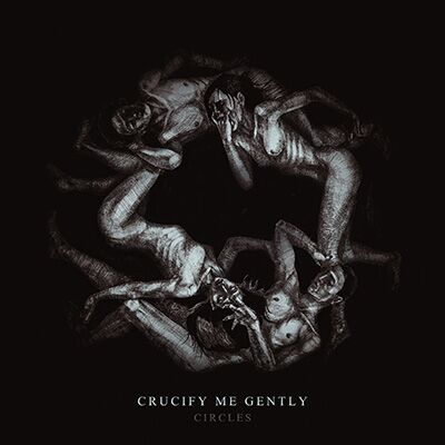 Crucify Me Gently – Circles