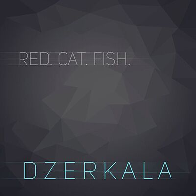 Red.Cat.Fish. – Dzerkala