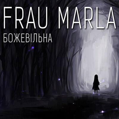 Frau Marla – Божевільна