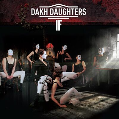 Dakh Daughters – If