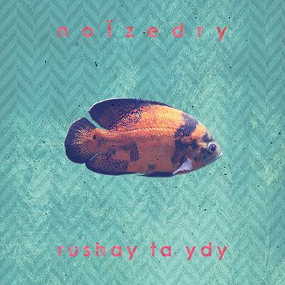 Noïzedry – Rushay ta ydy