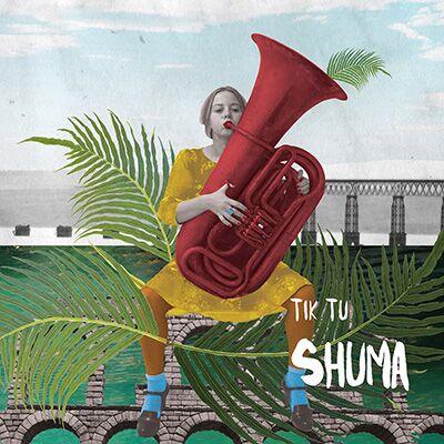 Tik Tu – Shuma